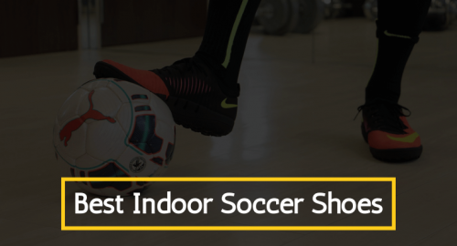 Best Indoor Soccer Shoes Review and buyers guide