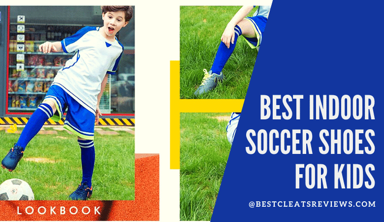 Best Indoor Soccer Shoes For Kids