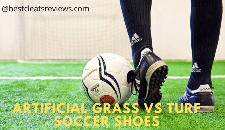 Artificial Grass Vs Turf Soccer Shoes