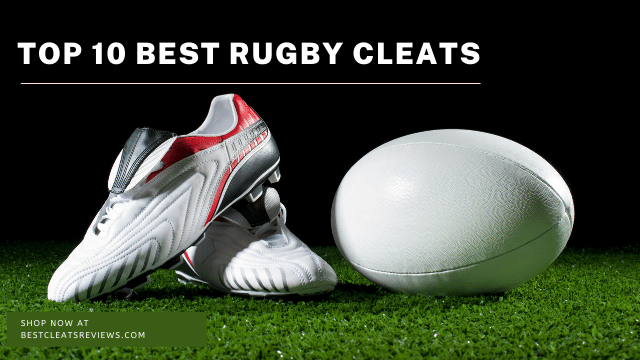 Best Rugby Cleats
