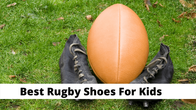 Best Rugby Shoes For Kids