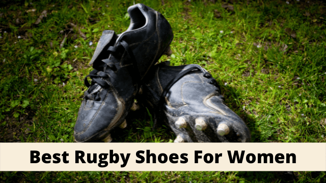 Best Rugby Shoes For Women