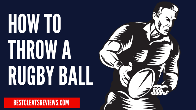 How to Throw a Rugby Ball